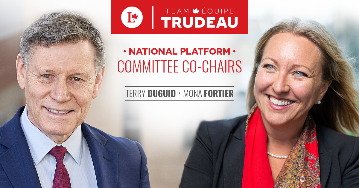 Team - Equipe Trudeau. National Platform Committee Co-Chairs. Terry Duguid and Mona Fortier.